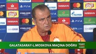 Galatasaray-Lokomotif Moskova Maçına Doğru - 18 Eylül 2018