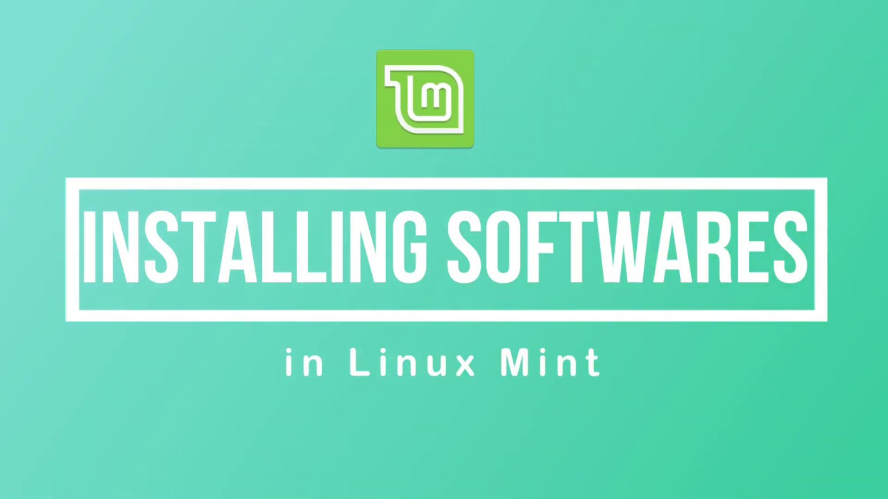 How to Install Softwares in Linux Mint – Linux directory