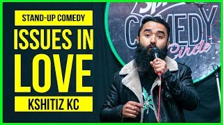 Issues In Love | Stand-up Comedy by Kshitiz Kc