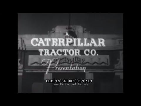 1937 CATERPILLAR DR7 DIESEL TRACTOR PROMOTIONAL FILM   CONSTRUCTION EQUIPMENT  97664