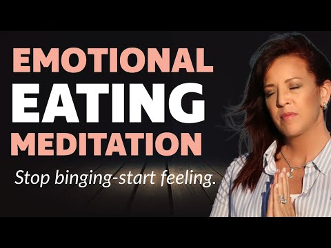 Meditation To Help You Heal Emotional Eating