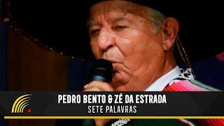 Pedro Bento & Zé da Estrada - Sete Palavras - 55 Anos de Sucesso