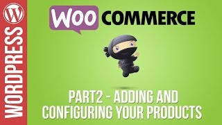 Woocommerce Tutorial Part 2 - Adding & Configuring Products(, 2016-07-06T21:53:19.000Z)