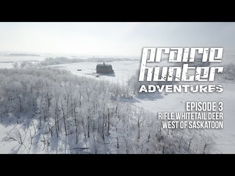 Prairie Hunter Adventures - Episode 3 - Whitetail Deer West of Saskatoon
