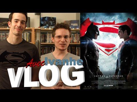 Vlog - Batman V Superman : L'Aube de la Justice (avec Ivanhe)