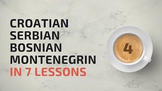 Learn Croatian, Bosnian, Serbian, Montenegrin in 7 lessons! #2.3