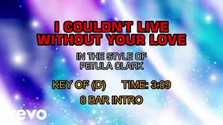 Petula Clark - I Couldn't Live Without Your Love (Karaoke)