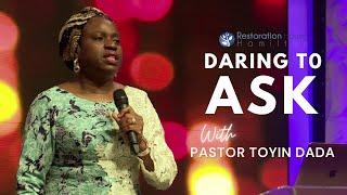 Daring to Ask - Pastor Toyin Dada, Restoration House Hamilton, RCCG Live Stream    May 30 2021
