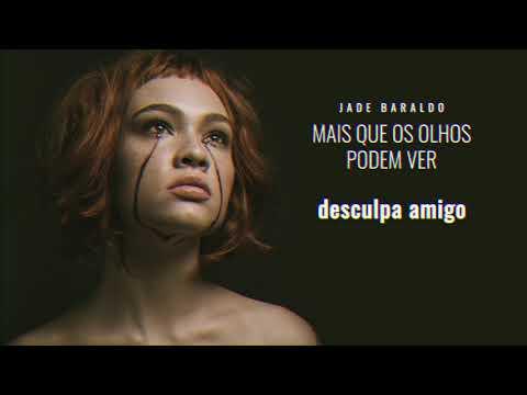 Jade Baraldo – desculpa amigo (Letra)