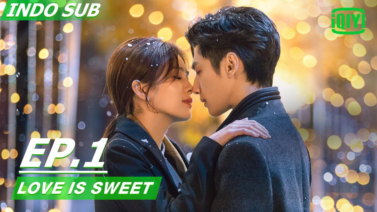 Download 【FULL】 Love is sweet Ep.1 INDO SUB   iQIYI Indonesia