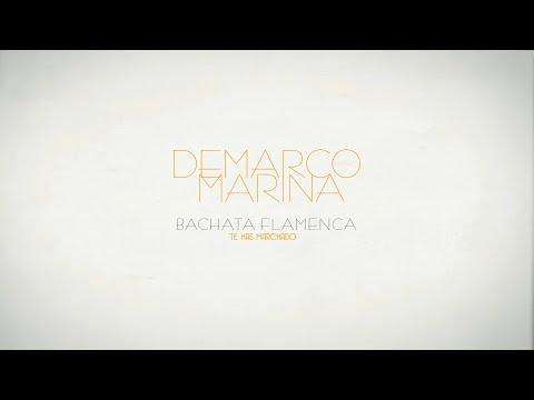 """Demarco Flamenco – Bachata flamenca """"Te has marchado"""" (Letra) ft. Marina"""