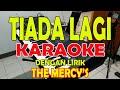 Gambar cover TIADA LAGI THE MERCYS KARAOKE ll LIRIK ll HD