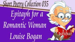 Epitaph for a Romantic Woman Louise Bogan Audiobook Short Poetry