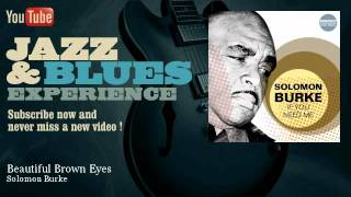 Solomon Burke - Beautiful Brown Eyes - JazzAndBluesExperience