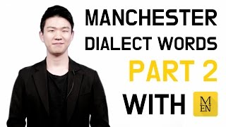 Manchester Dialect Words Part 2  (with Manchester Evening News) [Korean Billy]