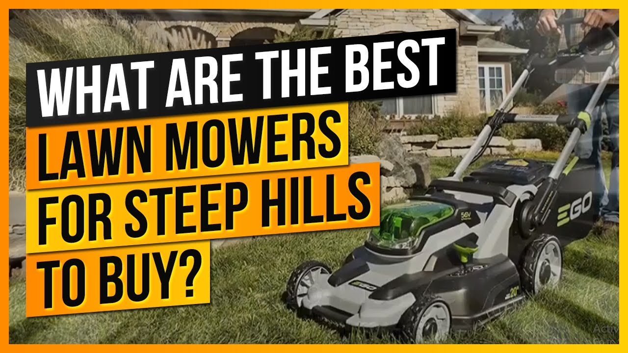 7 best lawn mowers for steep hills – reviews & buying guide