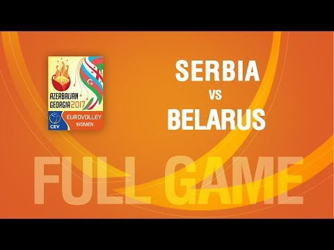 Serbia vs Belarus | QUARTERFINALS | EUROVOLLEY AZERBAIJAN AND GEORGIA 2017