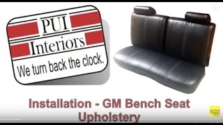PUI GM Upholstery Bench Seat Installation Tutorial Overview How-To Instructions