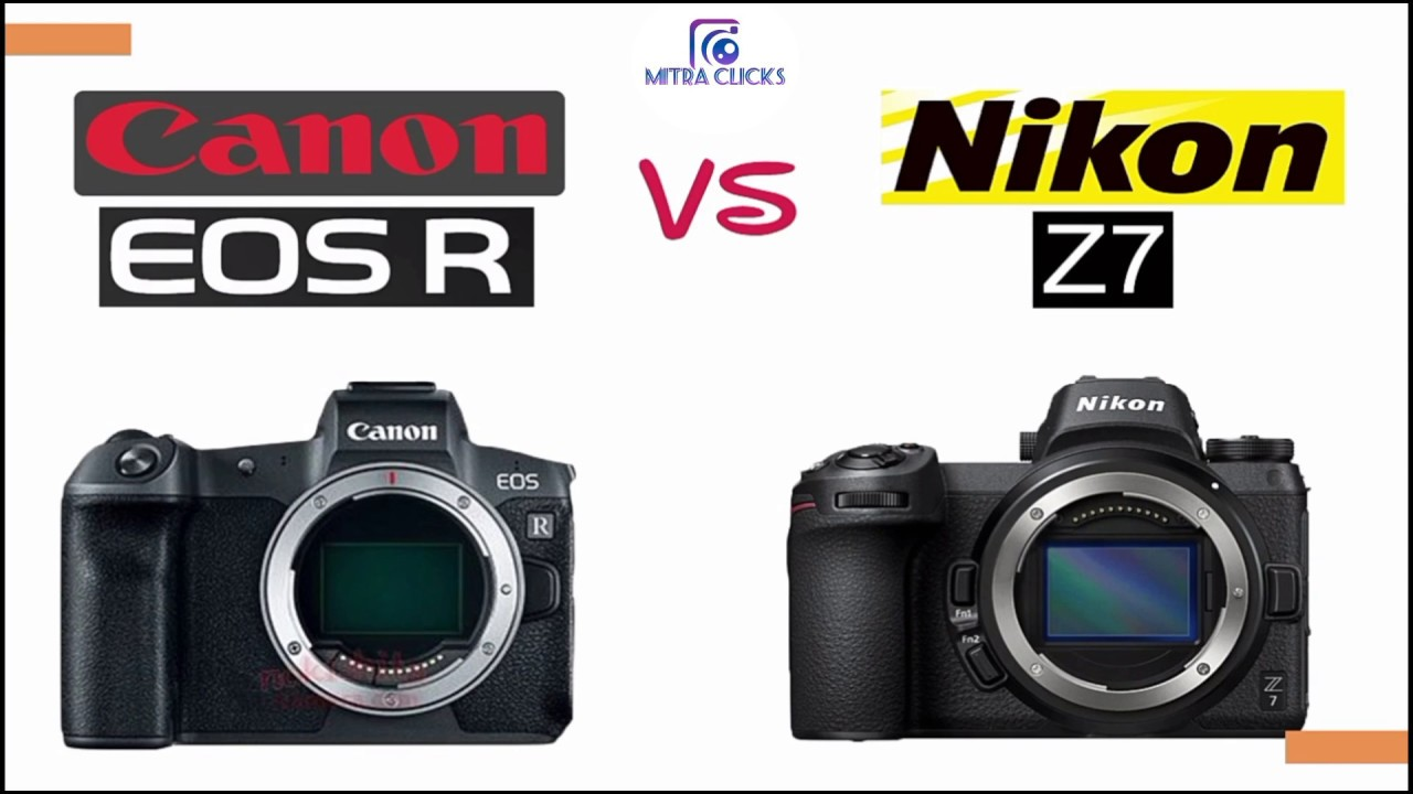Canon Eos R Vs Nikon Z7 Full Frame Mirrorless Cameras Review For