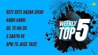 Weekly Top 5 | Rote Rote Hasna | Kabhi Kabhi Mera | Dil To Hai | O Saathi Re | Apni To Jaise