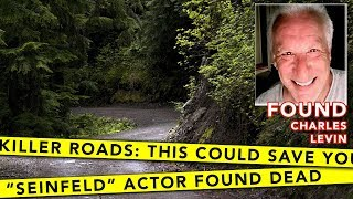 DEADLY ROADS: What We Can Learn Missing & Found Actor Charles Levin