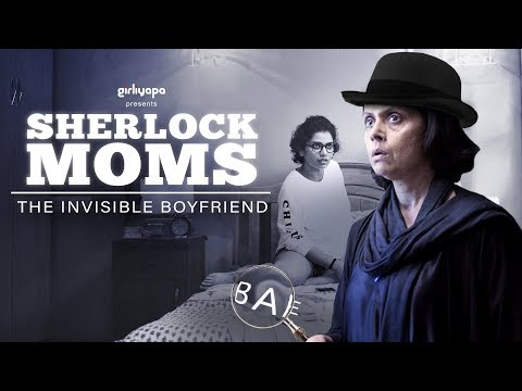 Sherlock Moms | E01-The Invisible Boyfriend | Girliyapa