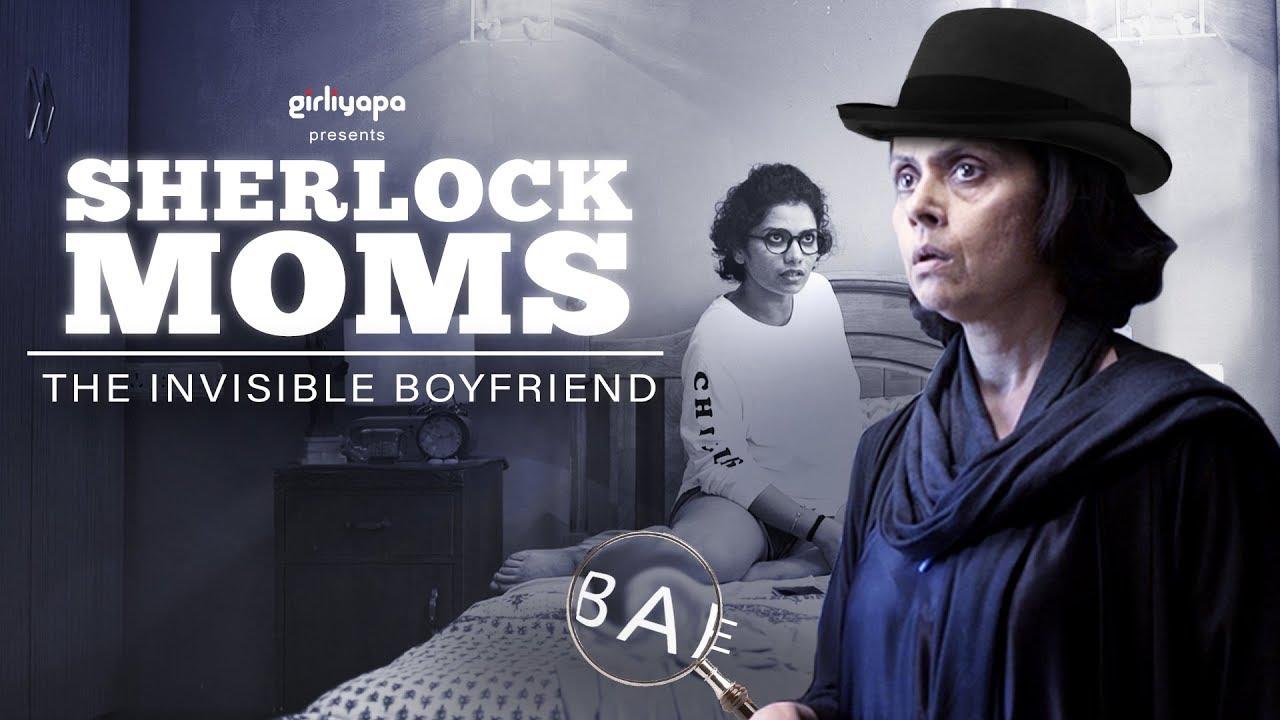 Sherlock Moms | E01-The Invisible Boyfriend | Girliyapa