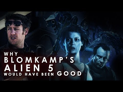 Why BLOMKAMP'S Alien 5 would have been GOOD