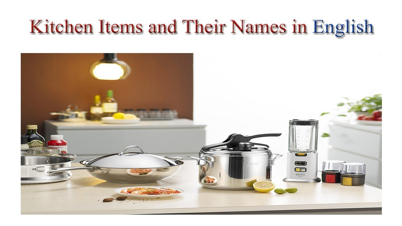 Kitchen Items And Their Names In English Kitchen Items Vocabulary