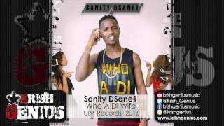 Sanity DSane1 - Who A Di Wife [Red Hot Pepper Riddim] February 2016