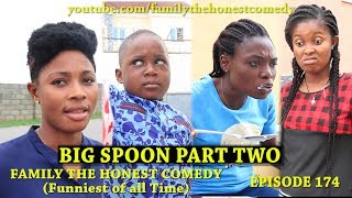 Big Spoon Part Two Yt (Family The Honest Comedy)