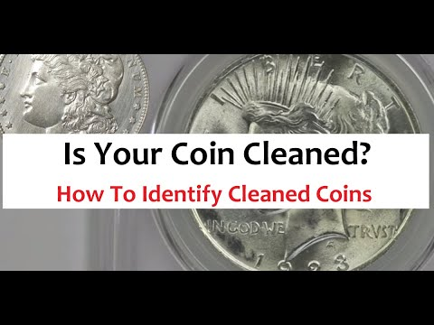 Identify Cleaned Coins - How To Tell If A Coin Is Cleaned