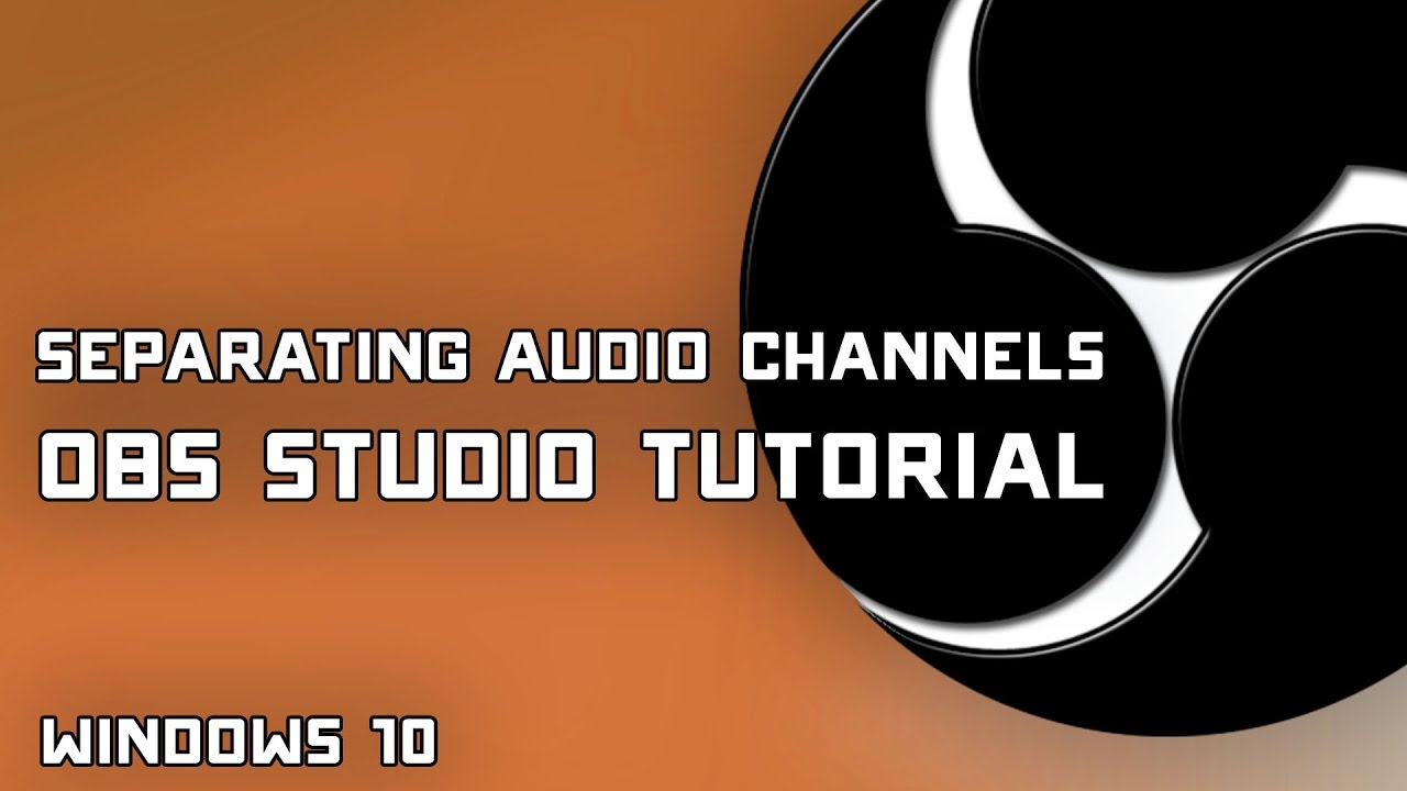 OBS Studio Tutorial - How to Split Audio into Multiple Audio Tracks or  Channels