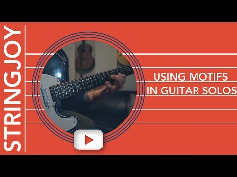 Using Motifs to Make Your Guitar Solos Memorable
