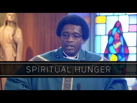 Spiritual Hunger | Homily: Father Ixon Chateau