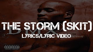 DMX - The Storm (Skit) [Lyrics/Lyric Video]