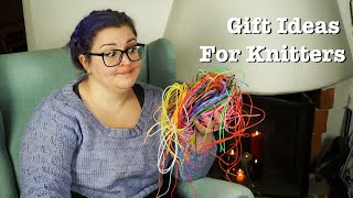Gift Ideas For Knitters!