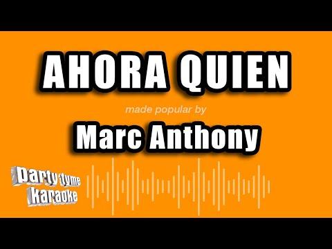 Marc Anthony – Ahora Quien (Versión Karaoke)