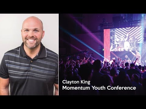 Momentum Youth Conference 2017 Clayton King -