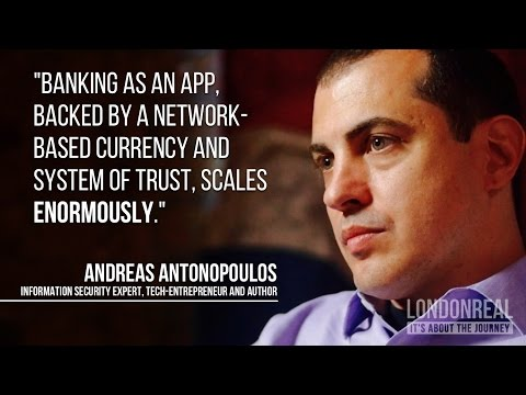 Why Bitcoin Will Change The World - Andreas Antonopoulos