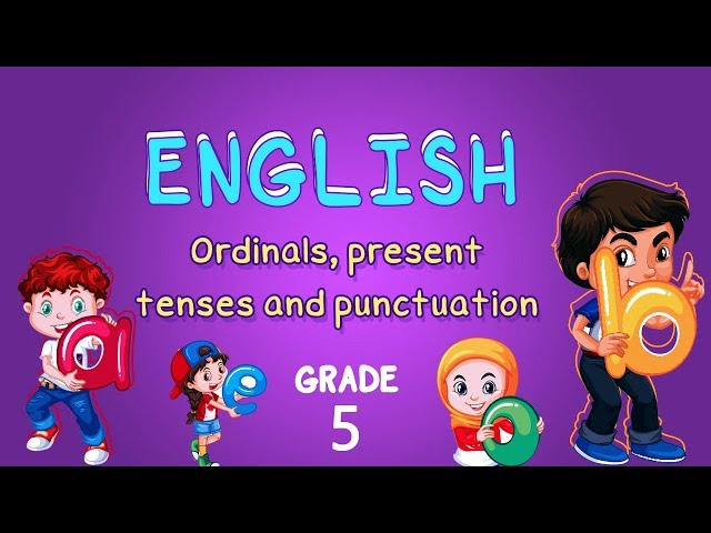 English | Grade 5 | Ordinals, present tenses and punctuation