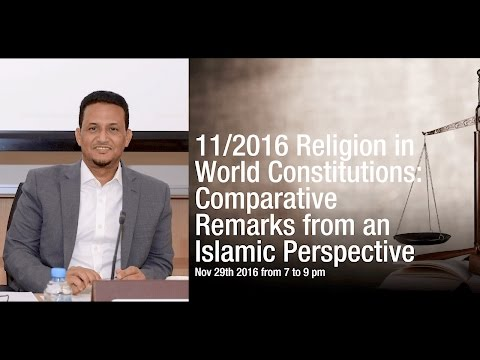 Religion in World Constitutions: Comparative Remarks from an Islamic Perspective 29/11/2016