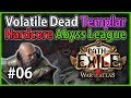 Act 3: Crematory & Trials - Volatile Dead Templar #6 - Path of Exile 3.1: Hardcore Abyss League
