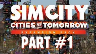 SimCity Cities of Tomorrow Walkthrough Part 1 - Omegaco Factory (Let