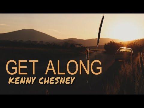 Kenny Chesney - Get Along (Lyric Video)