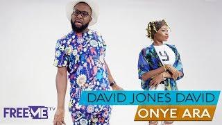 David Jones David - Onye Ara [FreeMe TV - Exclusive Video]