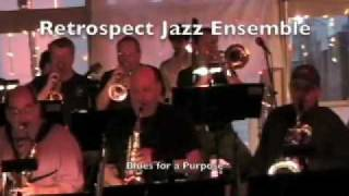 Retrospect Jazz Ensemble: Blues For A Purpose Thumbnail