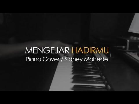 Mengejar Hadir Mu Piano Cover