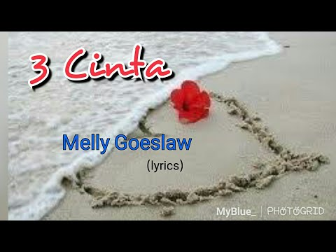 3 Cinta - Melly Goeslaw (lyrics)