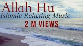 Islamic Relaxing Music|Allah Hu | Allah Hoo | Sufi Music-Sufi Meditation Music | Sleep Music - Asmr